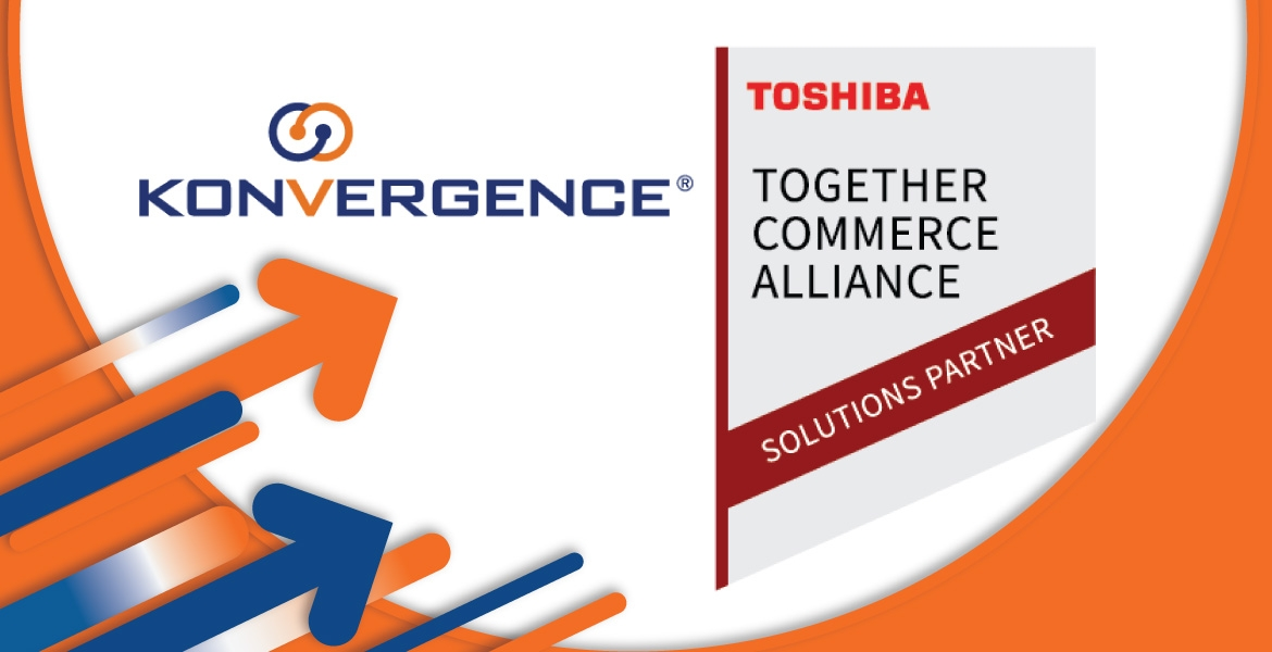 Konvergence is now a Toshiba Commerce Solutions Partner
